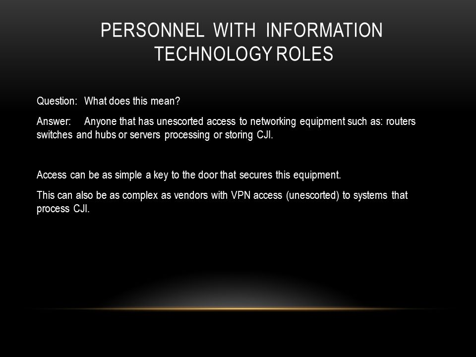 PERSONNEL WITH INFORMATION TECHNOLOGY ROLES Question:What does this mean.