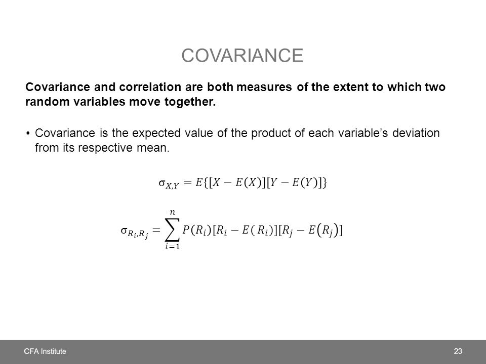 COVARIANCE Covariance and correlation are both measures of the extent to which two random variables move together.