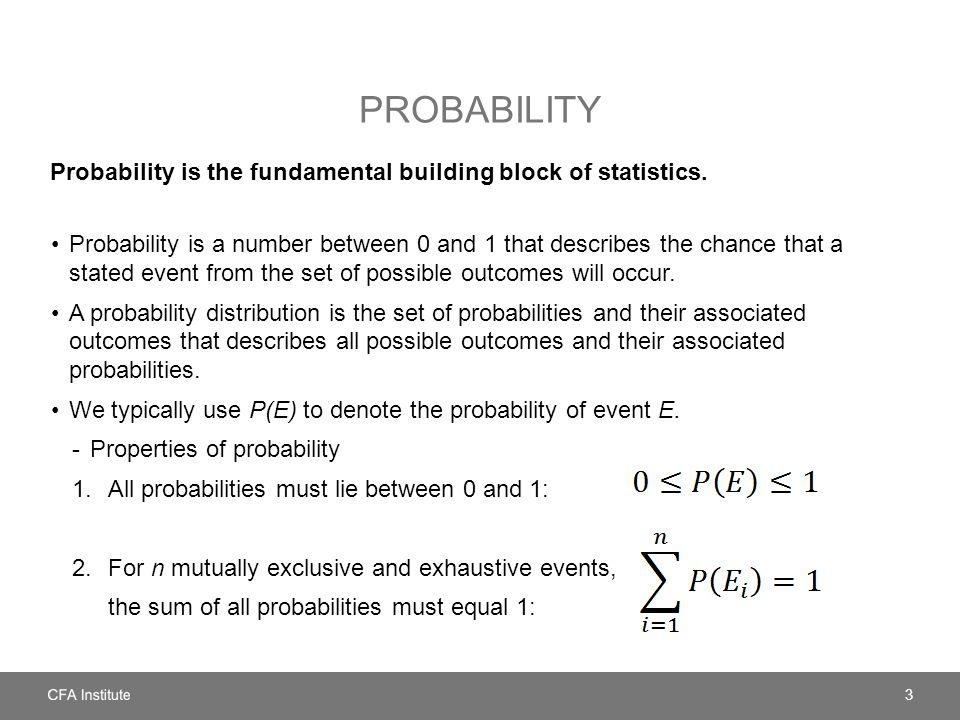 PROBABILITY Probability is the fundamental building block of statistics.