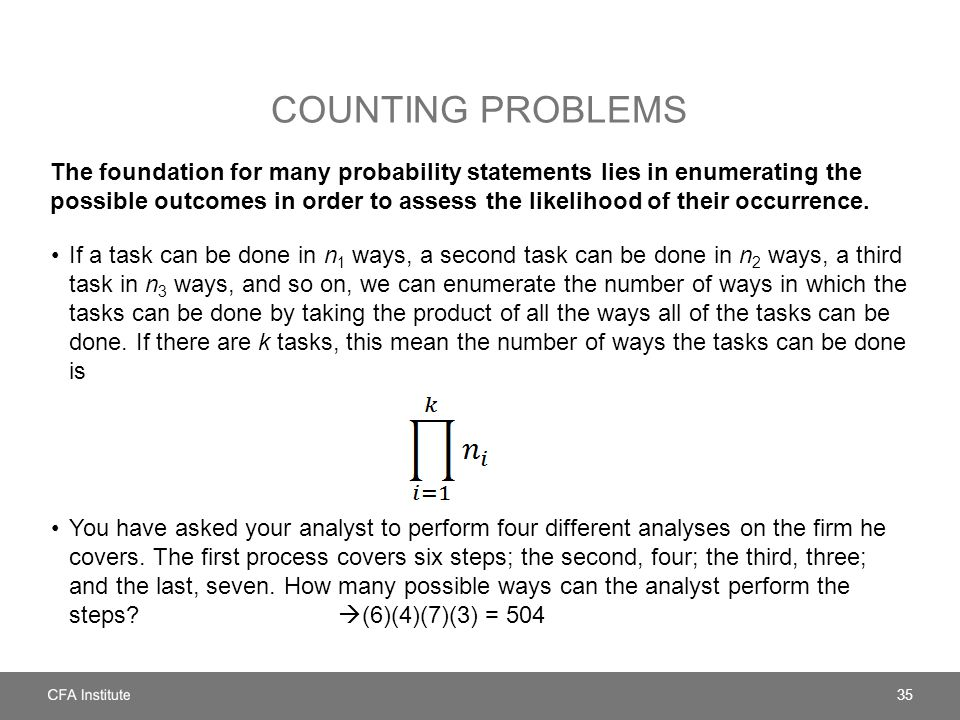 COUNTING PROBLEMS The foundation for many probability statements lies in enumerating the possible outcomes in order to assess the likelihood of their