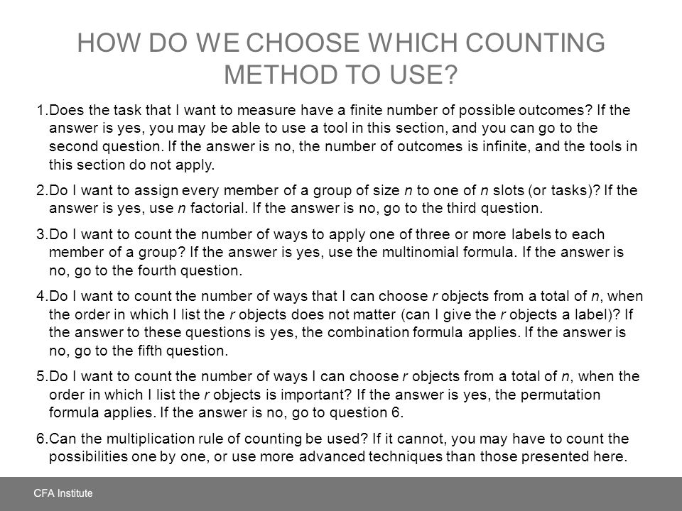 HOW DO WE CHOOSE WHICH COUNTING METHOD TO USE? 1.Does the task that I want to measure have a finite number of possible outcomes? If the answer is yes,