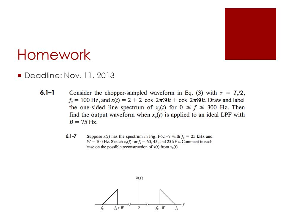 Homework  Deadline: Nov. 11, 2013