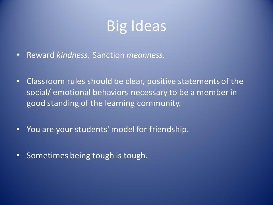 Big Ideas Reward kindness. Sanction meanness.