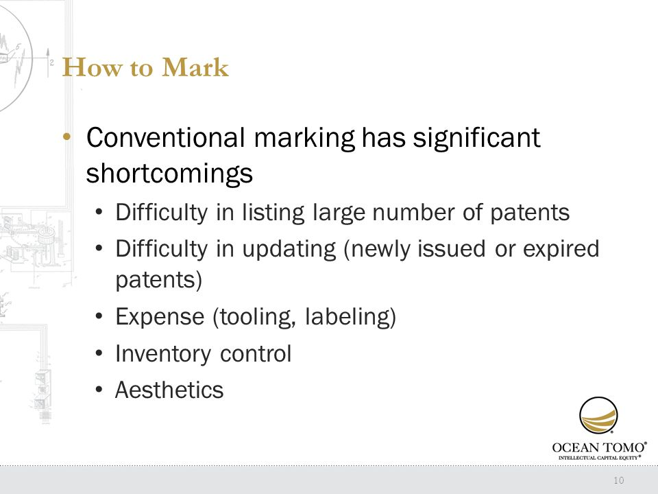 How to Mark Conventional marking has significant shortcomings Difficulty in listing large number of patents Difficulty in updating (newly issued or expired patents) Expense (tooling, labeling) Inventory control Aesthetics 10