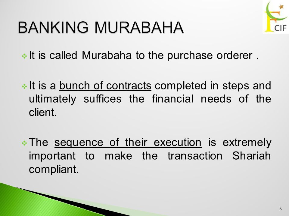  It is called Murabaha to the purchase orderer.