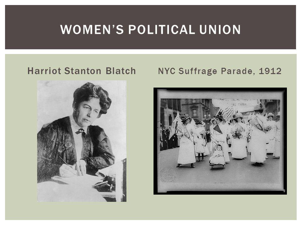 Harriot Stanton Blatch NYC Suffrage Parade, 1912 WOMEN'S POLITICAL UNION