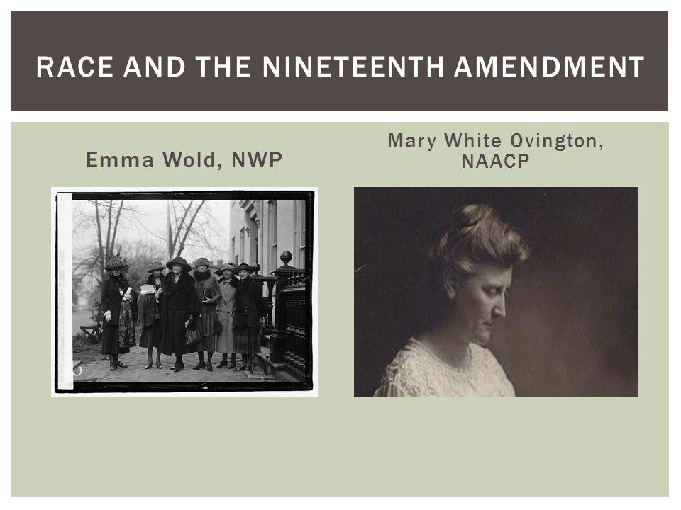 Emma Wold, NWP Mary White Ovington, NAACP RACE AND THE NINETEENTH AMENDMENT