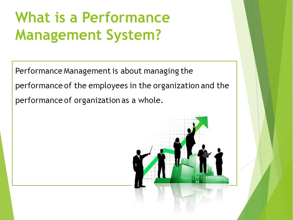  Most successful organizations have very strong performance management systems.