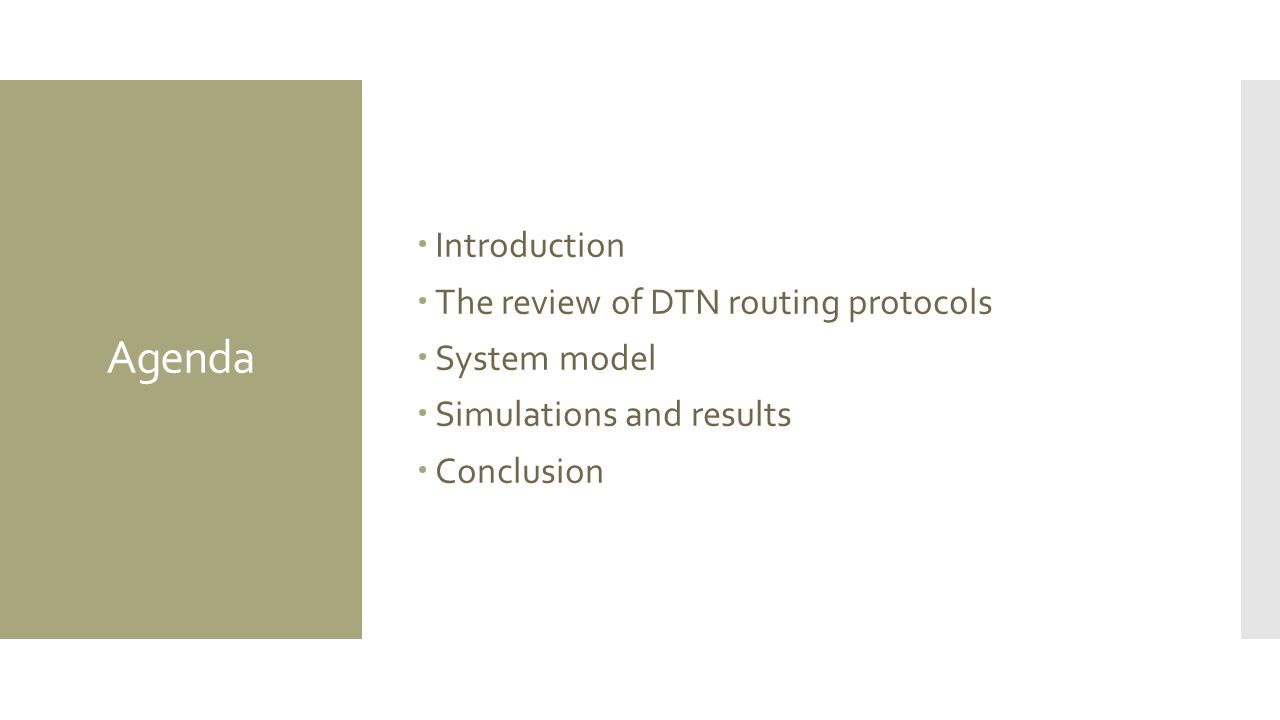 Agenda  Introduction  The review of DTN routing protocols  System model  Simulations and results  Conclusion