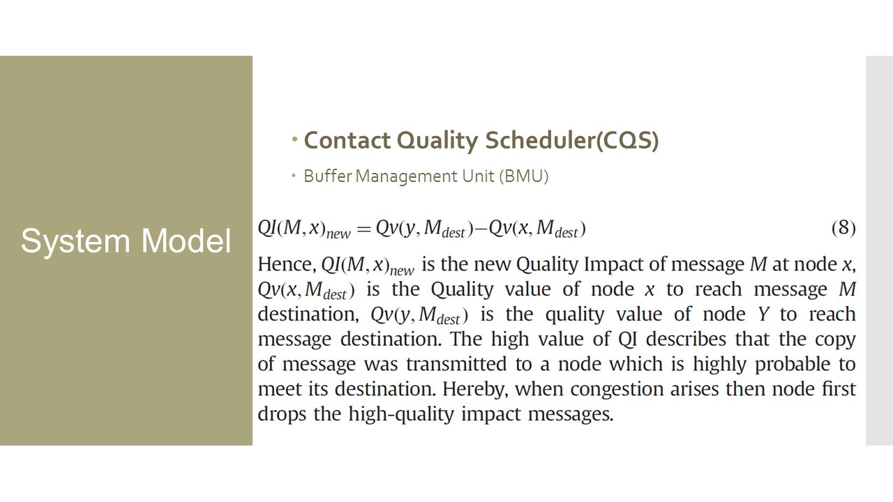 System Model  Contact Quality Scheduler(CQS)  Buffer Management Unit (BMU)