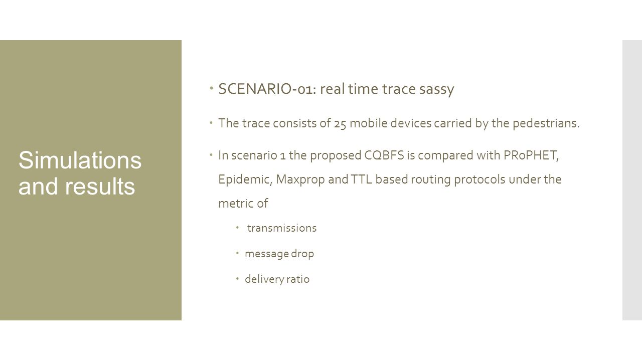 Simulations and results  SCENARIO-01: real time trace sassy  The trace consists of 25 mobile devices carried by the pedestrians.