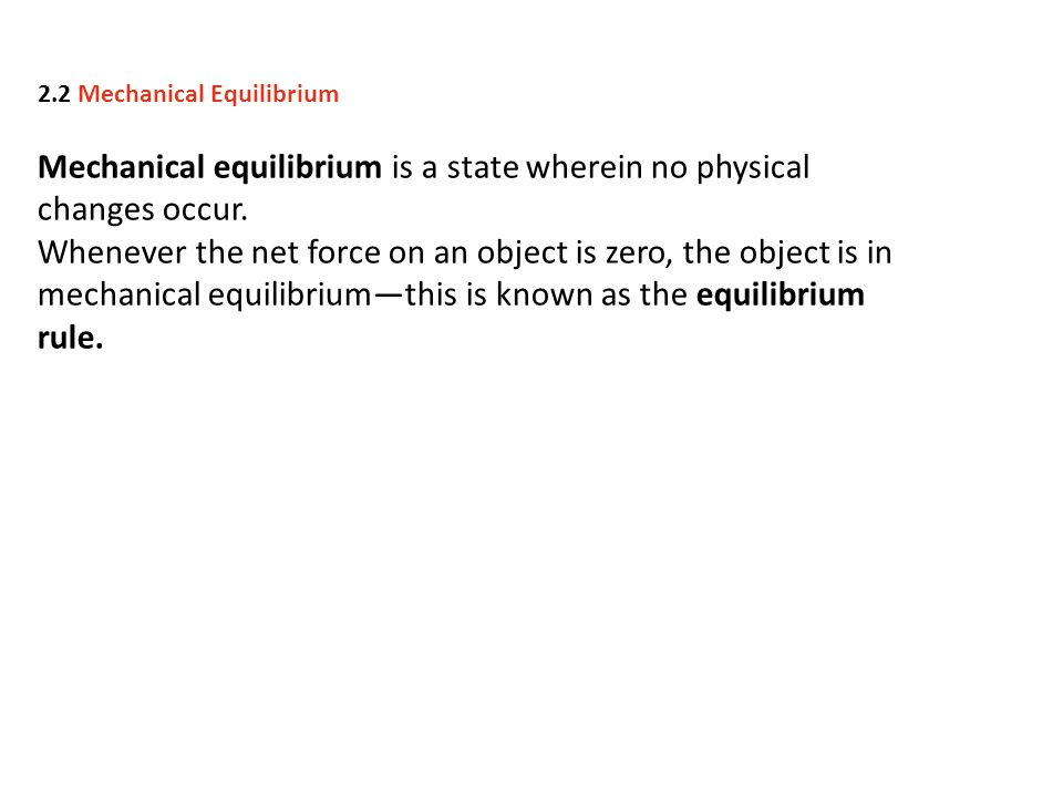 Mechanical equilibrium is a state wherein no physical changes occur.