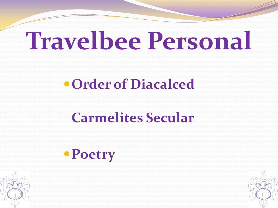 Travelbee Personal Order of Diacalced Carmelites Secular Poetry