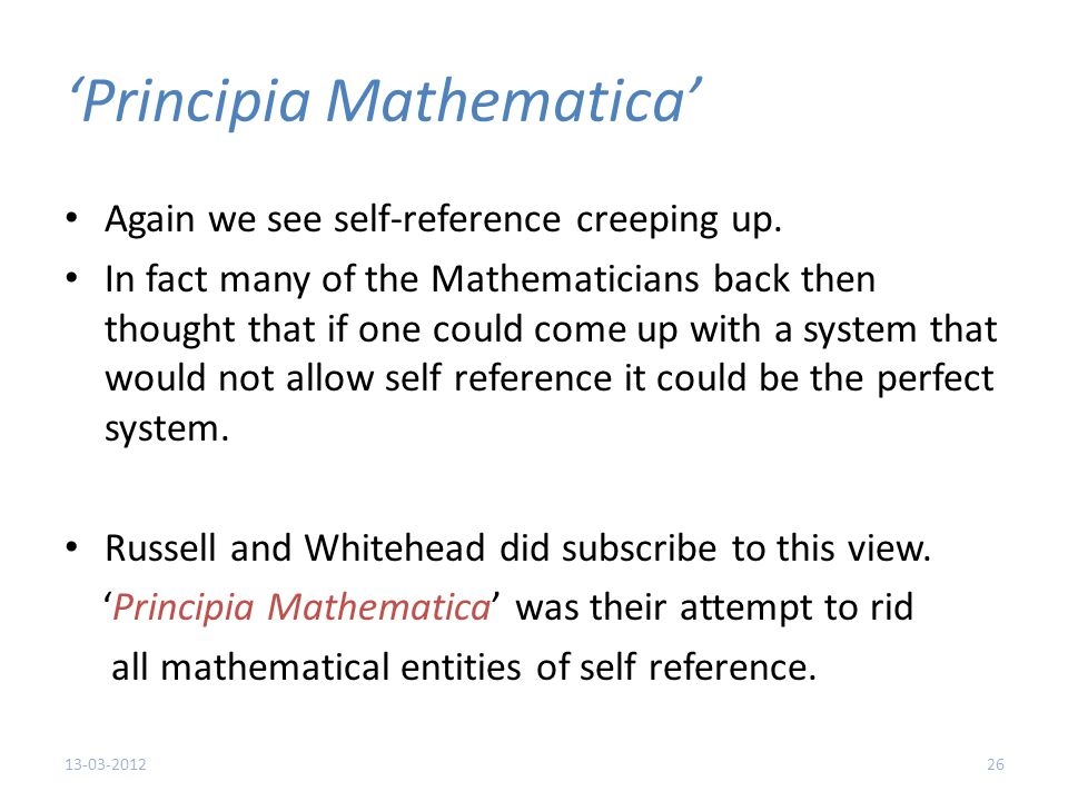 'Principia Mathematica' Again we see self-reference creeping up.