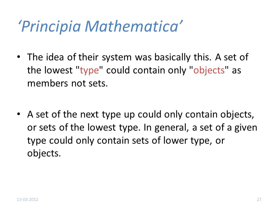 'Principia Mathematica' The idea of their system was basically this.