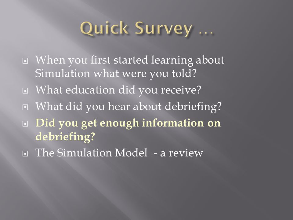  When you first started learning about Simulation what were you told.