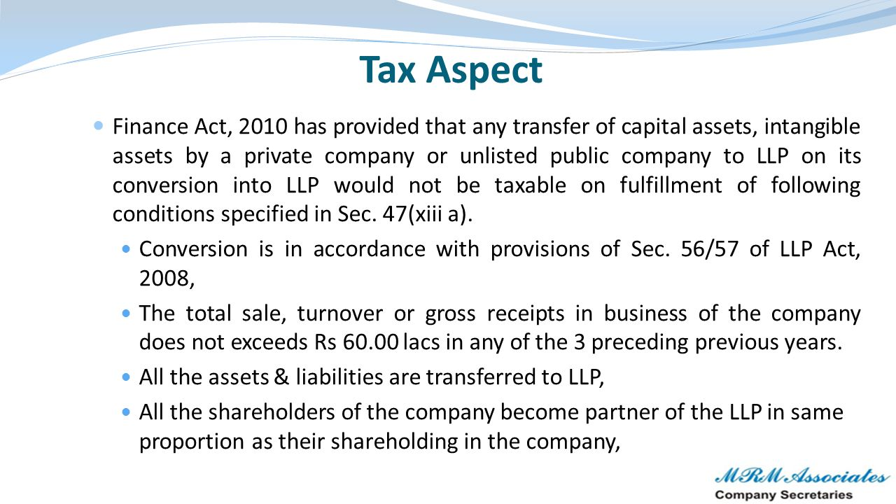 Tax Aspect Finance Act, 2010 has provided that any transfer of capital assets, intangible assets by a private company or unlisted public company to LL