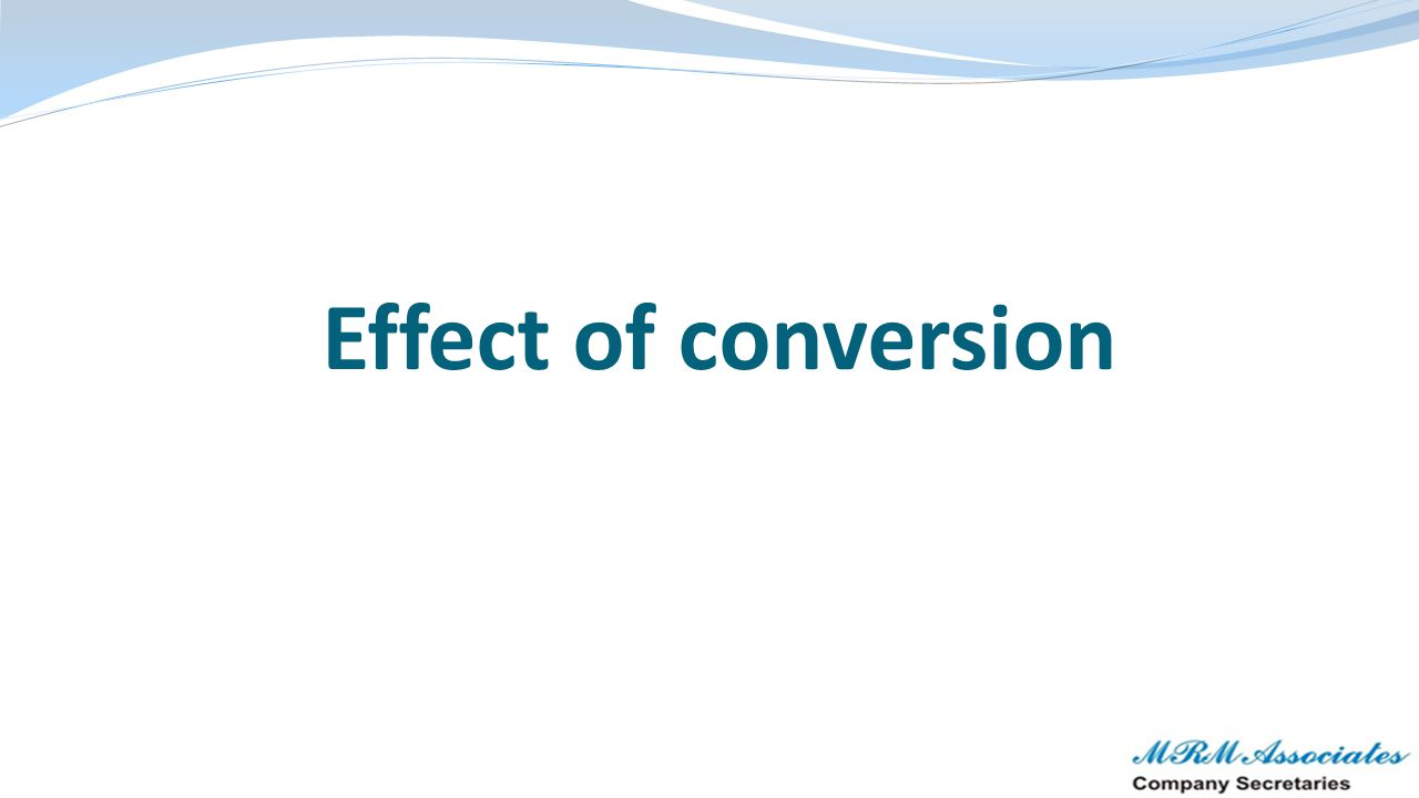 Effect of conversion