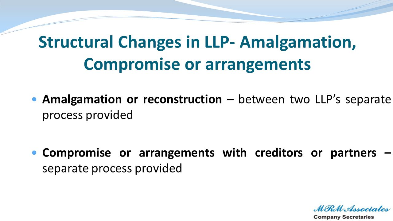 Amalgamation or reconstruction – between two LLP's separate process provided Compromise or arrangements with creditors or partners – separate process