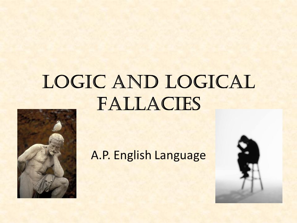 Today's Learning Goals You should be able to identify and develop examples of selected logical fallacies.