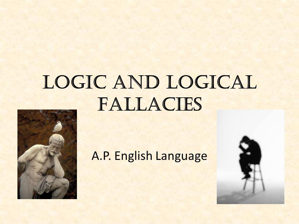 Fallacies (Falsehoods) Logic can sometimes go awry.