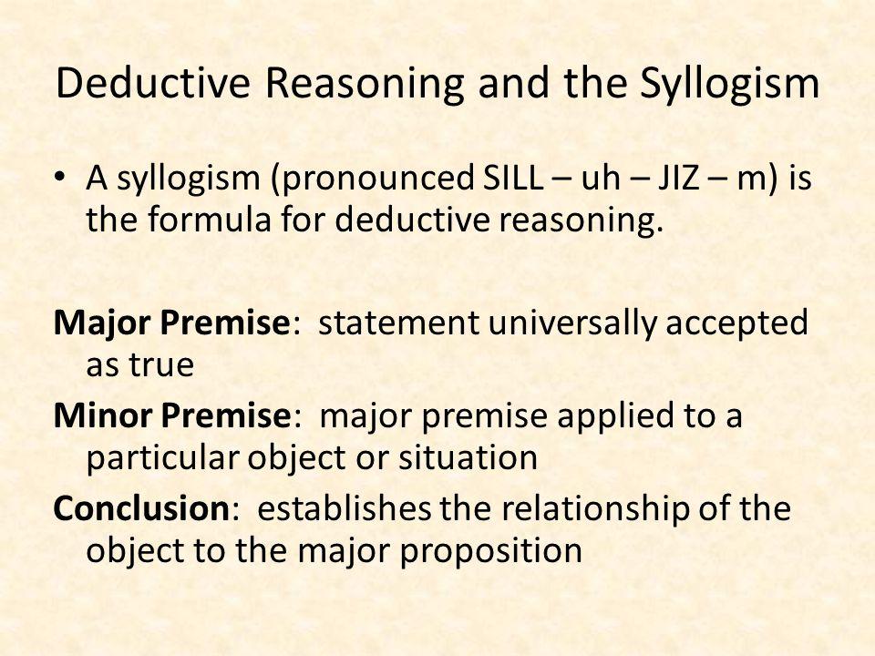 Syllogisms Major Premise: All men are mortals.Minor Premise: Socrates is a man.