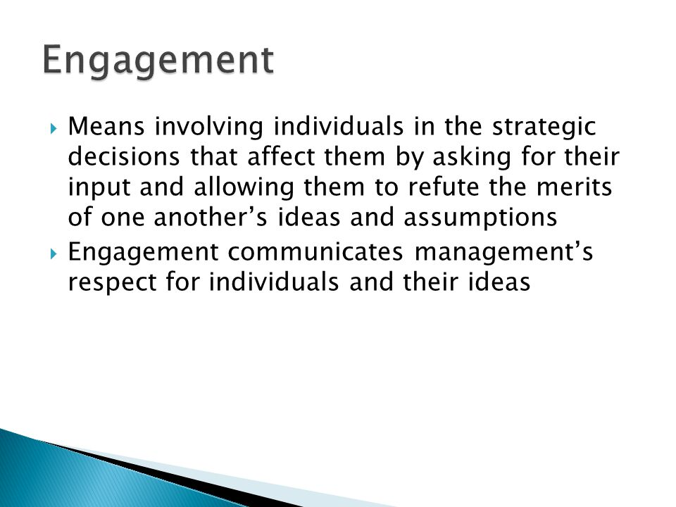  Means involving individuals in the strategic decisions that affect them by asking for their input and allowing them to refute the merits of one anot