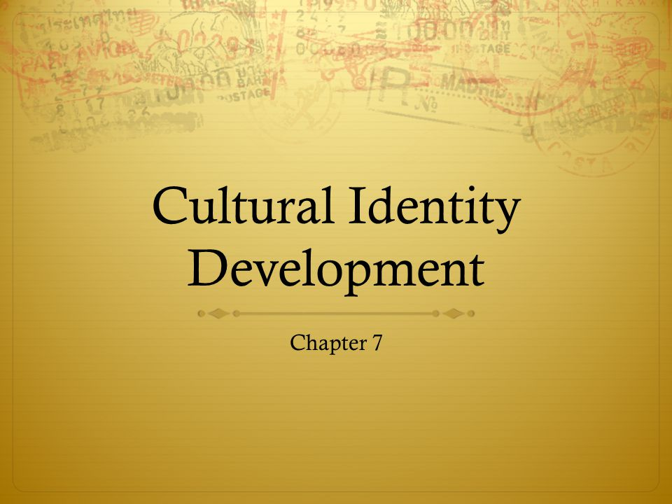 Cultural Identity Development Chapter 7