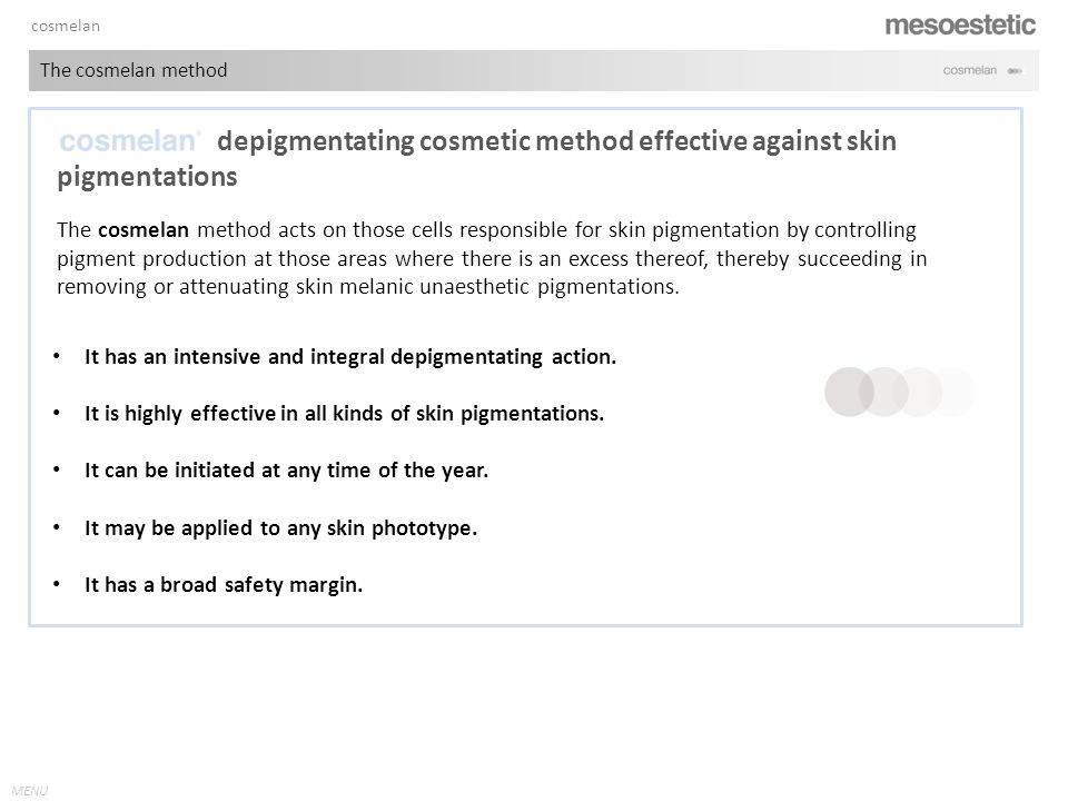 antiaging range MENU cosmelan The cosmelan method It has an intensive and integral depigmentating action.