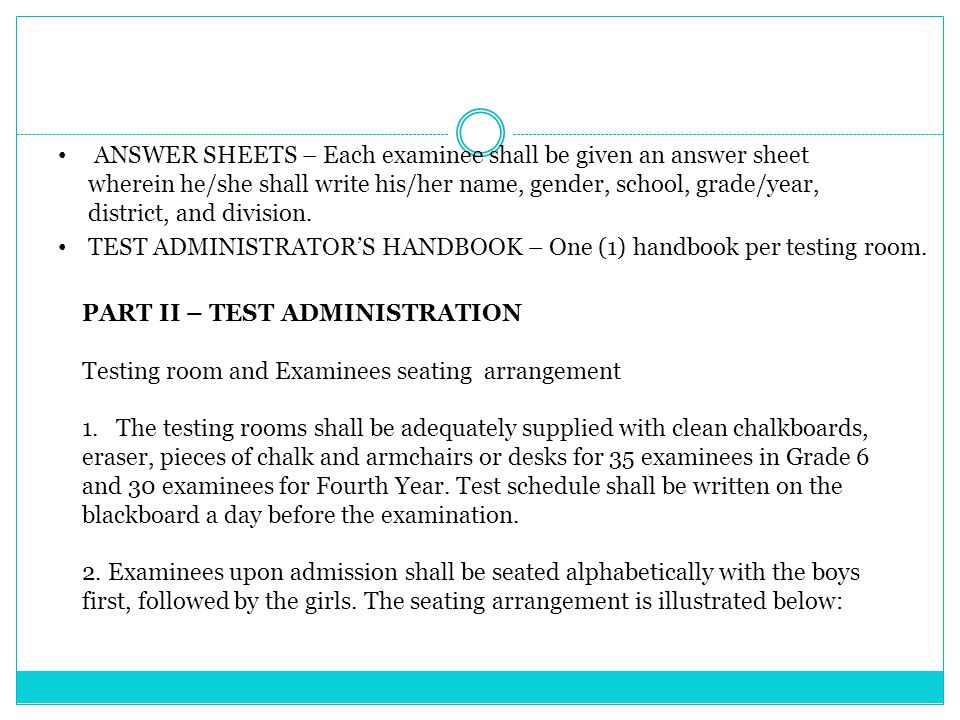 ANSWER SHEETS – Each examinee shall be given an answer sheet wherein he/she shall write his/her name, gender, school, grade/year, district, and division.