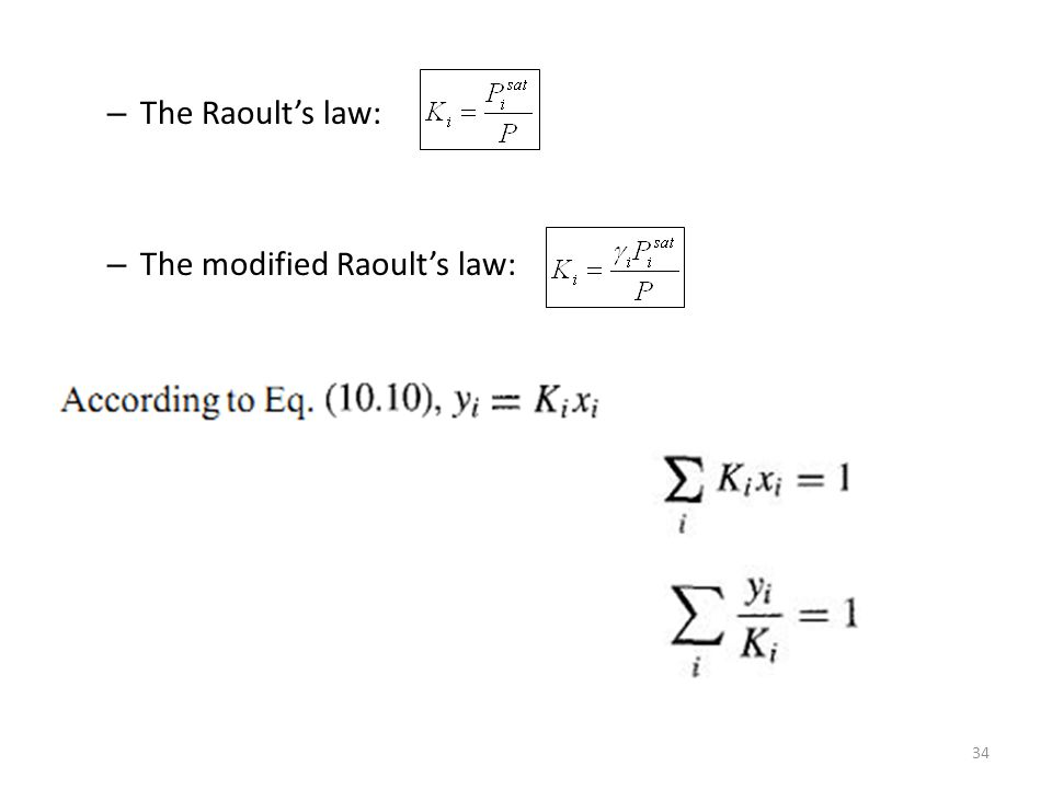 – The Raoult's law: – The modified Raoult's law: 34