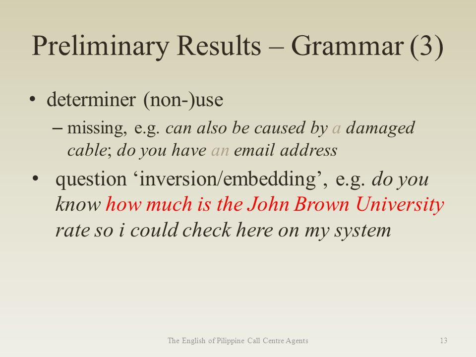 Preliminary Results – Grammar (3) determiner (non-)use – missing, e.g.