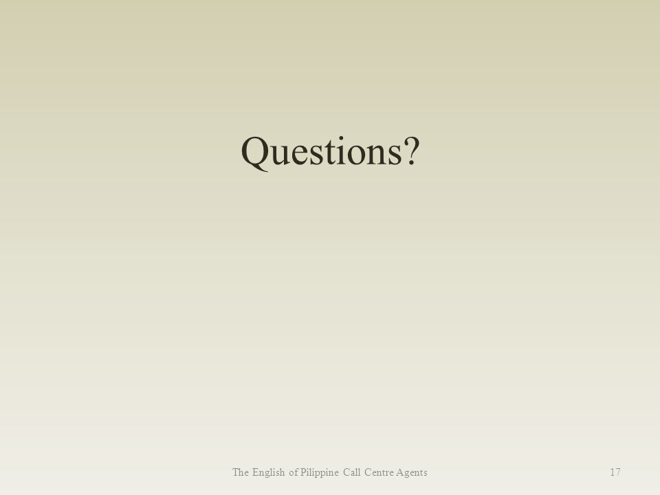 Questions The English of Pilippine Call Centre Agents17