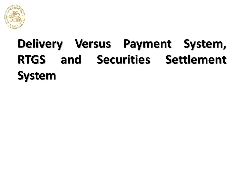 Delivery Versus Payment System, RTGS and Securities Settlement System
