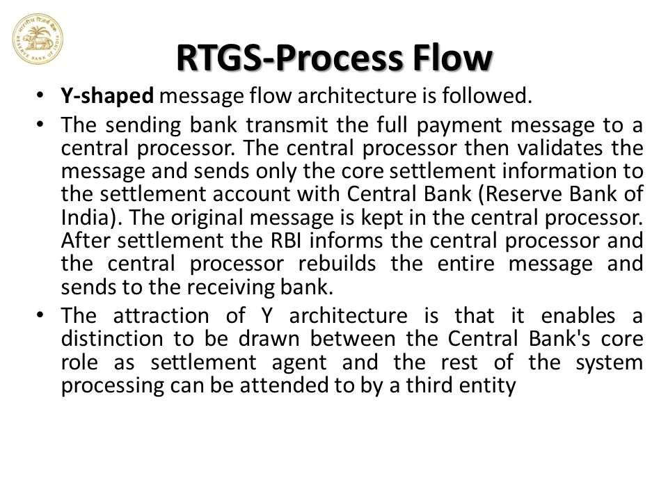 RTGS-Process Flow Y-shaped message flow architecture is followed.