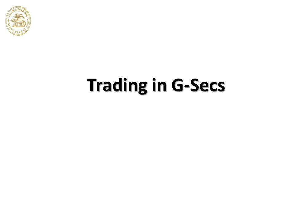 Trading in G-Secs Trading in G-Secs