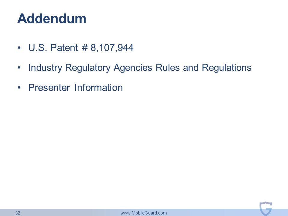 www.MobileGuard.com 32 Addendum U.S. Patent # 8,107,944 Industry Regulatory Agencies Rules and Regulations Presenter Information