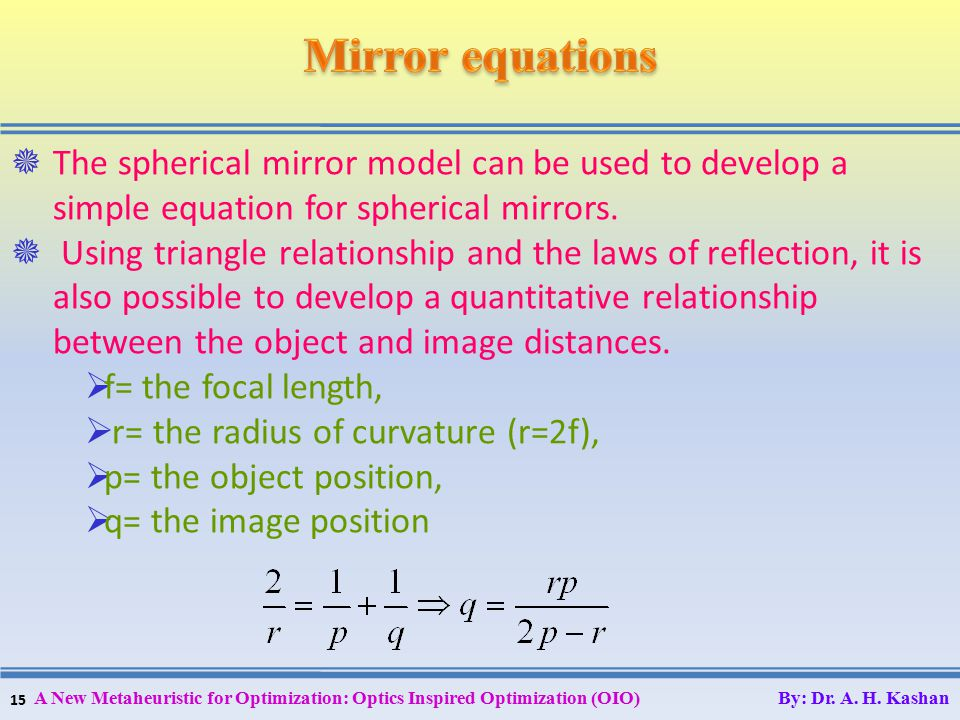 15  The spherical mirror model can be used to develop a simple equation for spherical mirrors.
