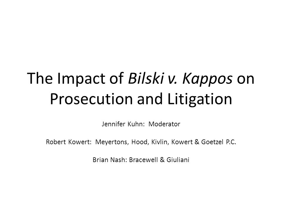 The Impact of Bilski v. Kappos on Prosecution and Litigation Jennifer Kuhn: Moderator Robert Kowert: Meyertons, Hood, Kivlin, Kowert & Goetzel P.C. Br