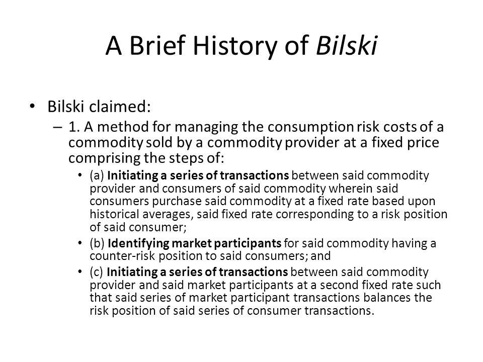 Bilski History cont.Bilski's claims denied by examiner for failure to satisfy 35 U.S.C.