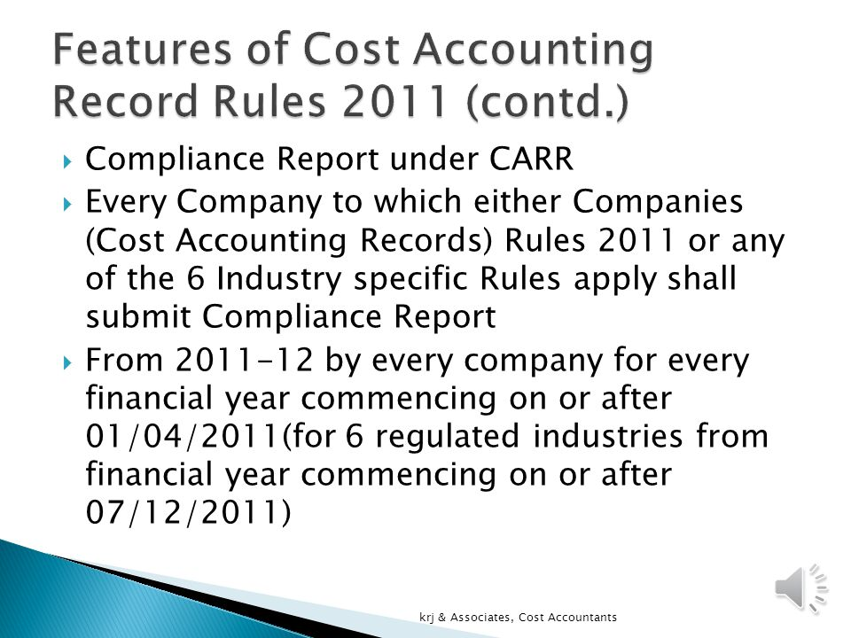  COST RECORDS means books of accounts relating to utilisation of materials, labour and other items of cost as applicable to the production, processing, manufacturing or mining activities of the company.