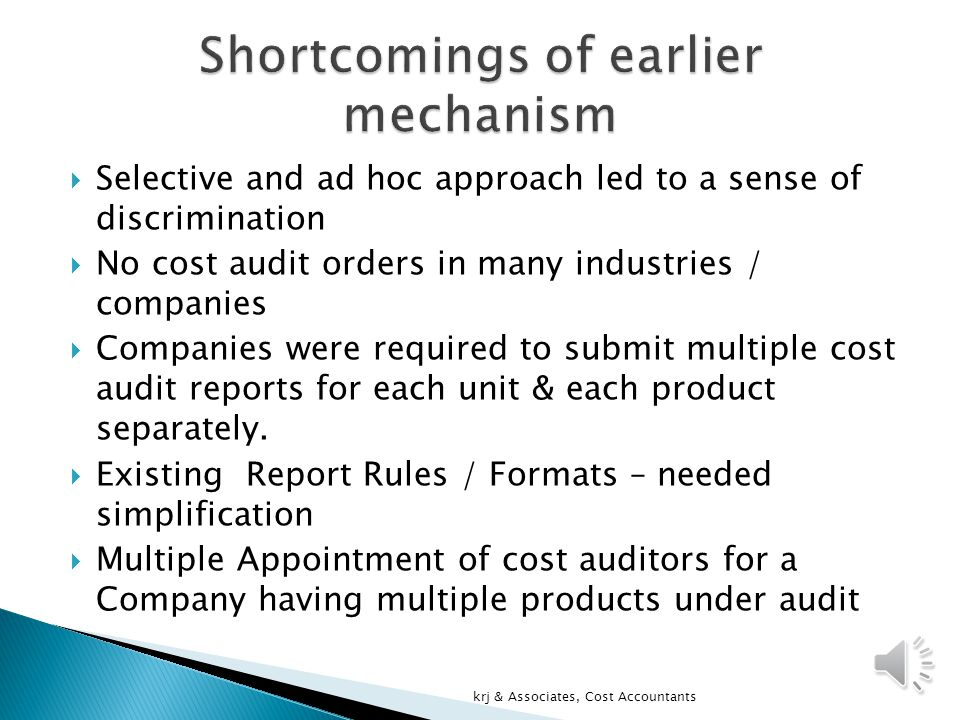  Separate Rules for each Industry / Product  Too much emphasis on Government mandated Form leaving no room for flexibility with the Company management.