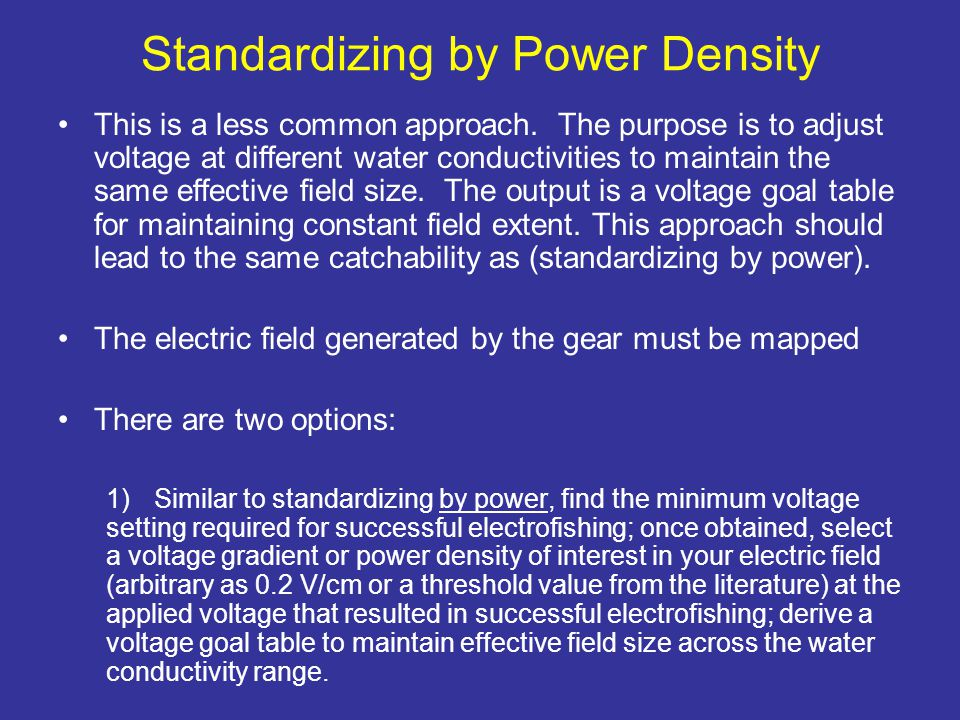 Standardizing by Power Density This is a less common approach.