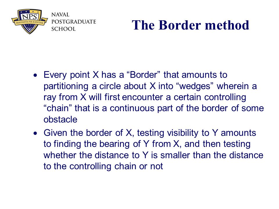 "The Border method  Every point X has a ""Border"" that amounts to partitioning a circle about X into ""wedges"" wherein a ray from X will first encounter"
