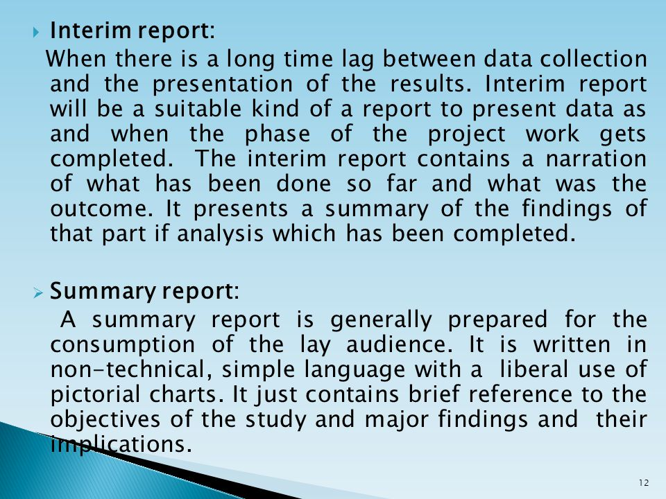  Interim report: When there is a long time lag between data collection and the presentation of the results.