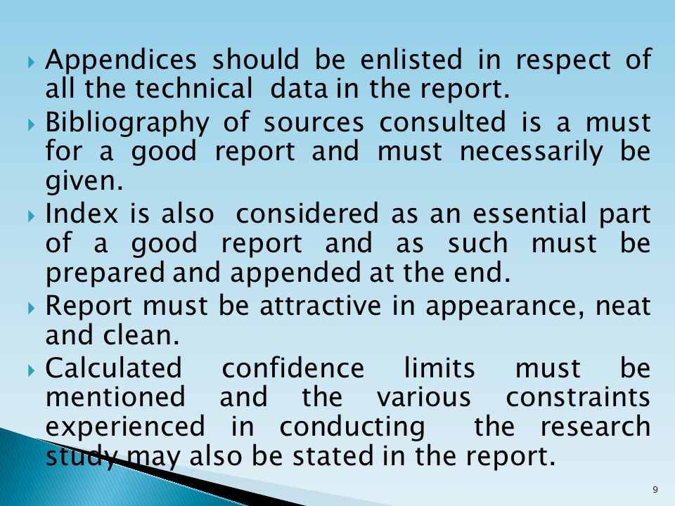  Appendices should be enlisted in respect of all the technical data in the report.