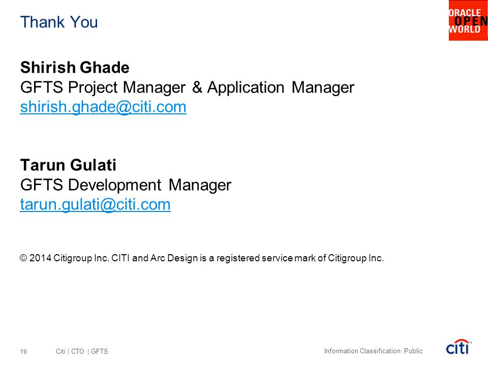 Citi | CTO | GFTS Information Classification: Public Shirish Ghade GFTS Project Manager & Application Manager shirish.ghade@citi.com shirish.ghade@cit