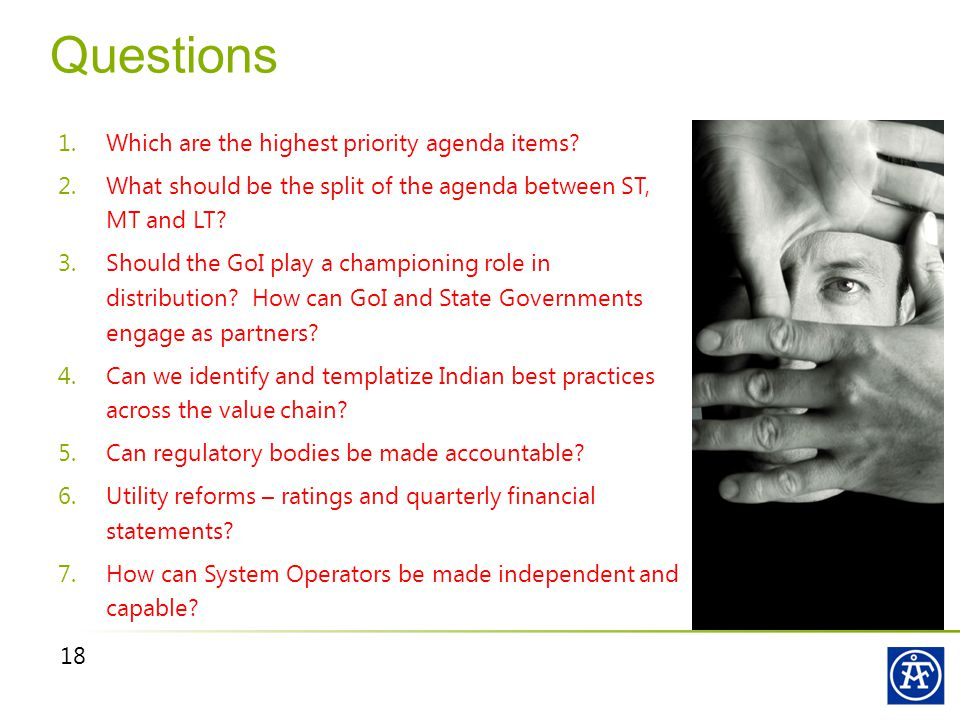 18 Questions 1.Which are the highest priority agenda items.