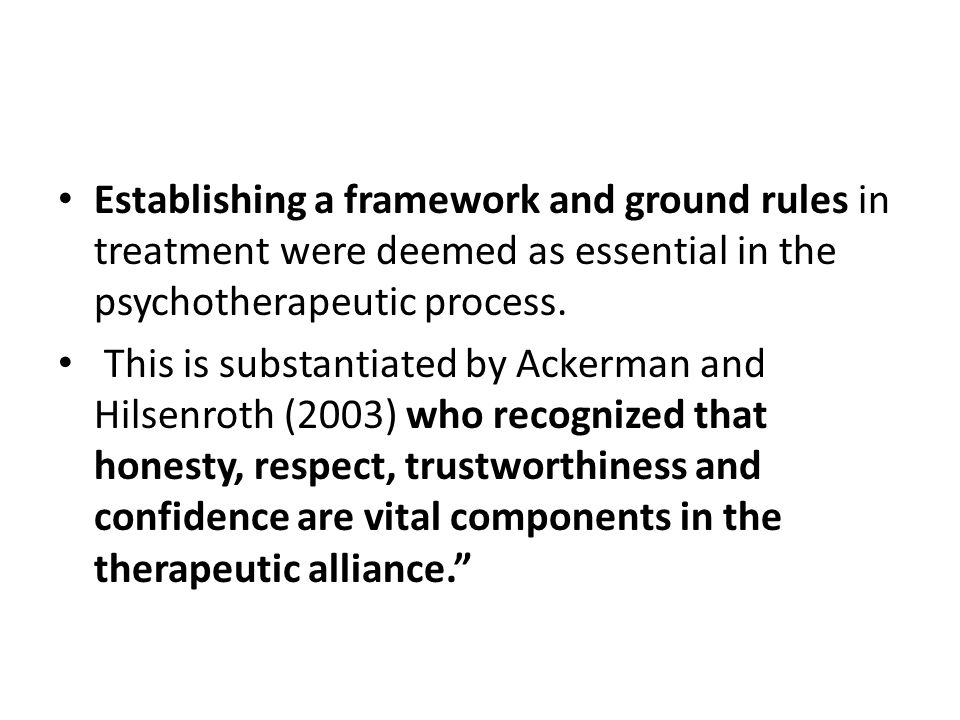 Establishing a framework and ground rules in treatment were deemed as essential in the psychotherapeutic process.