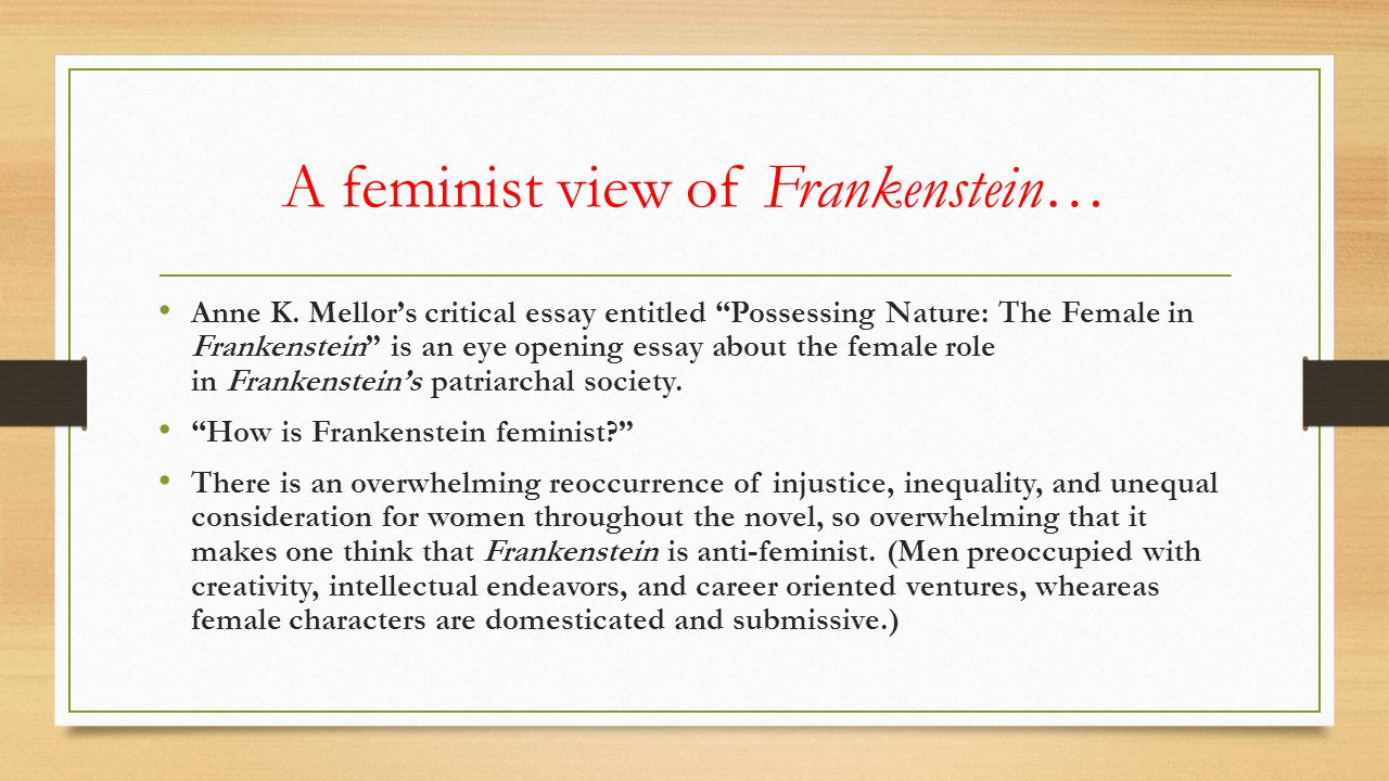 """A feminist view of Frankenstein… Anne K. Mellor's critical essay entitled """"Possessing Nature: The Female in Frankenstein"""" is an eye opening essay abou"""